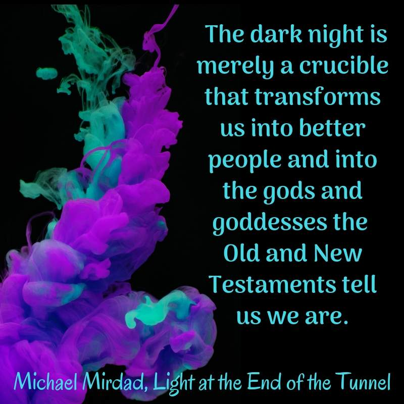 Dark Night of the Soul-Light at the End of the Tunnel