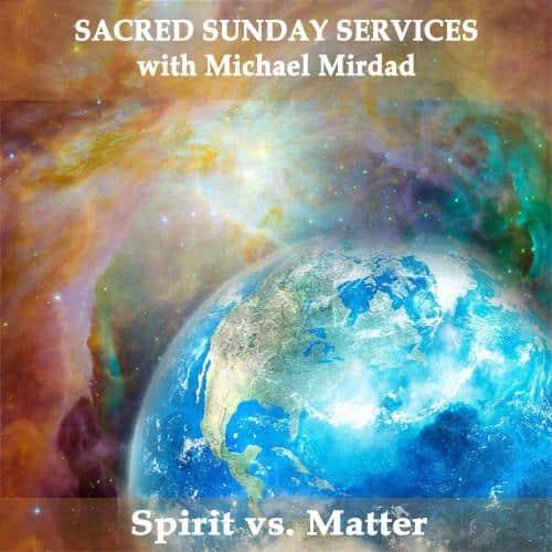 Spirit vs. Matter