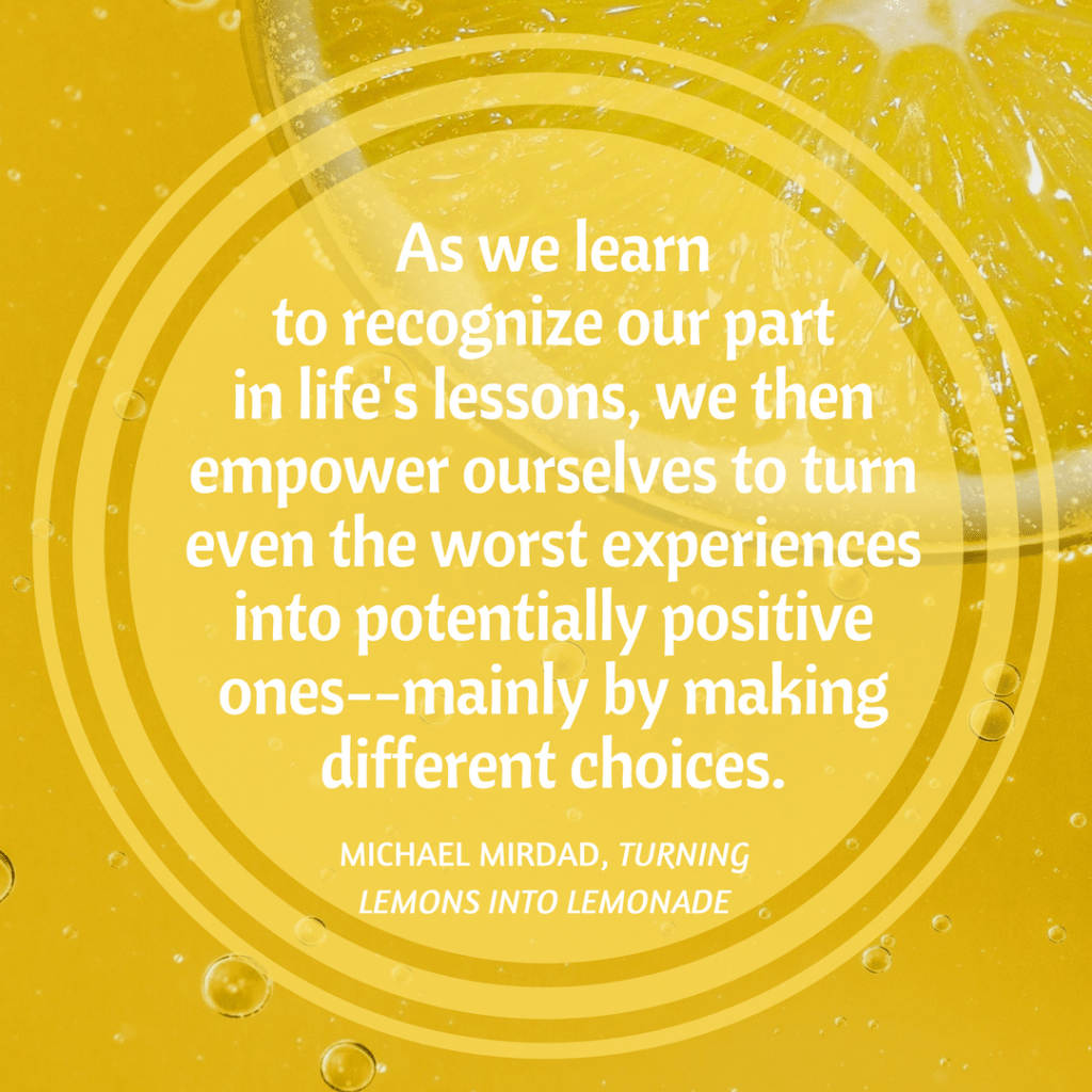 Turning Lemons Into Lemonade, Michael Mirdad