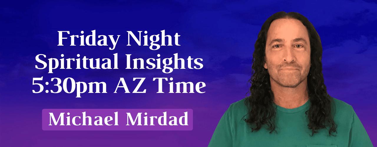Friday Night Spiritual Insights