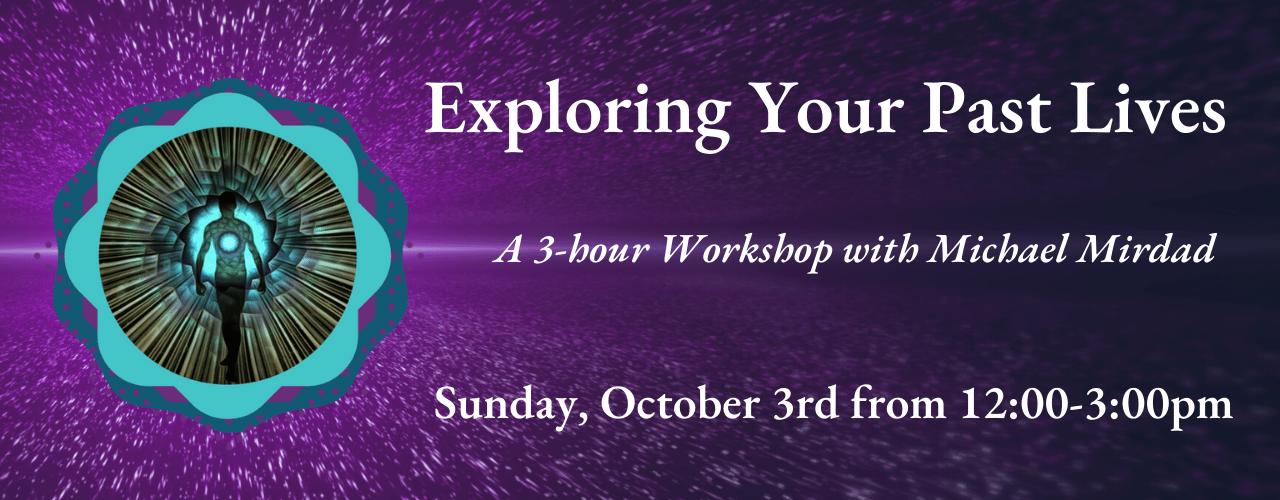 Exploring Your Past Lives Workshop